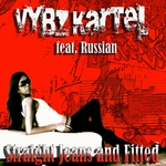 VYBZ KARTEL feat RUSSIAN - Straight Jeans & Fitted (Front Cover)