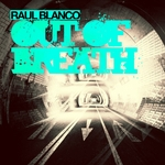 RAUL BLANCO - Out Of Breath (Front Cover)