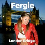 FERGIE - London Bridge (Edited Version) (Front Cover)