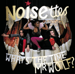 NOISETTES - Whats The Time Mr Wolf (Front Cover)