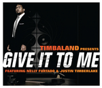 TIMBALAND feat JUSTIN TIMBERLAKE/NELLY FURTADO - Give It To Me (Front Cover)