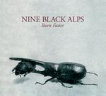 NINE BLACK ALPS - Burn Faster (Front Cover)