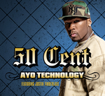 50 CENT feat JUSTIN TIMBERLAKE - Ayo Technology (Front Cover)
