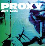 PROXY - Jet Lag (Radio Edit) (Front Cover)