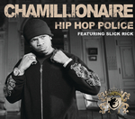 CHAMILLIONAIRE feat SLICK RICK - Hip Hop Police (Front Cover)