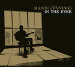 MASON JENNINGS - In The Ever (UK Version) (Front Cover)
