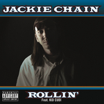 JACKIE CHAIN feat KID CUDI - Rollin' (Front Cover)
