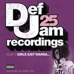 Def Jam 25, Vol  8: Girls Just Wanna (Explicit Version)