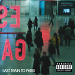 DIDDY-DIRTY MONEY - Last Train To Paris (Explicit Version) (Front Cover)