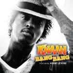 K'NAAN feat ADAM LEVINE - Bang Bang (International Version) (Front Cover)