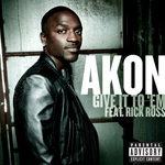 AKON feat RICK ROSS - Give It To 'Em (Explicit) (Front Cover)