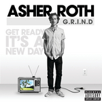 ASHER ROTH - G.R.I.N.D. (Get Ready It's A New Day) (Explicit) (Front Cover)