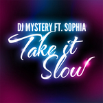 DJ MYSTERY feat SOPHIA - Take It Slow (Front Cover)