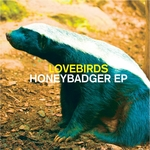 LOVEBIRDS - Honeybadger EP (Front Cover)
