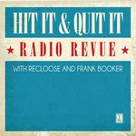 Hit It & Quit It Radio Revue Vol 1 With Recloose & Frank Booker