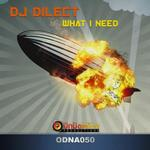 DJ DILECT - What I Need (Front Cover)