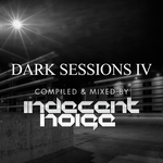 Dark Sessions IV (mixed by Indecent Noise) (unmixed tracks)