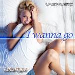 ULTRAHYPE - I Wanna Go (Front Cover)