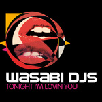 WASABI DJS - Tonight I'm Loving You (Front Cover)