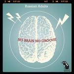 No Brain No Groove