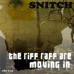 SNITCH - The Riff Raff Are Moving In (Front Cover)