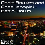 RAWLES, Chris & BROCKENSPIEL - Gettin' Down (Front Cover)