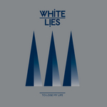WHITE LIES - To Lose My Life... (International 2Track Bundle) (Front Cover)