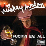MICKEY AVALON - Fuckin Em All (Explicit Version) (Front Cover)