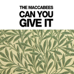 THE MACCABEES - Can You Give It (Digital Bundle) (Front Cover)