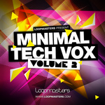LOOPMASTERS - Minimal Tech Vox Vol 2 (Sample Pack WAV/APPLE/LIVE/REASON) (Front Cover)