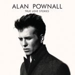 ALAN POWNALL - True Love Stories (Front Cover)