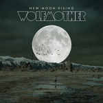 WOLFMOTHER - New Moon Rising (Front Cover)