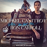 CANITROT, Michael/RON CARROLL - When You Got Love (Front Cover)