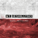 MT DESOLATION - Departure / State Of Our Affairs (Front Cover)