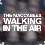 THE MACCABEES - Walking In The Air (Front Cover)