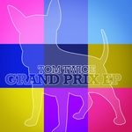 TWICE, Tom - Grand Prix EP (Front Cover)