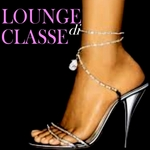 VARIOUS - Lounge Di Classe (Front Cover)