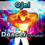 OJAI - Dancer (remake) (Front Cover)
