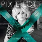 PIXIE LOTT - All About Tonight (Front Cover)