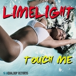 LIMELIGHT - Touch Me (All Night Long) (Front Cover)