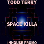 TERRY, Todd - Space Killa (Front Cover)
