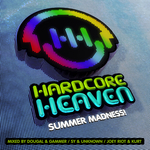 DOUGAL & GAMMER/SY & UNKNOWN/JOEY RIOT/KURT/VARIOUS - Hardcore Heaven: Summer Madness! (unmixed tracks) (Front Cover)