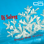 DJ SOLVEG - Snow The Water (Front Cover)