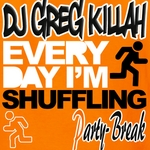 DJ GREG KILLAH - Shuffling (GK Party Break) (Front Cover)