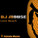 DJ MOUSE - Love Beach (Front Cover)
