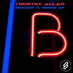 ALLAN, Timothy - Bugger It (remix EP) (Front Cover)