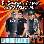 DJ CARMIXER & SAVE & FRANCY M feat RICK FLOW - La Noche Caliente (Front Cover)
