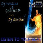 DJ WALLAS/GABRIEL B vs DJ SMITHS - Listen To Your Beat (Front Cover)