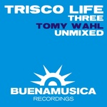 WAHL, Tomy - Trisco Life Three (part 2) Unmixed (Front Cover)