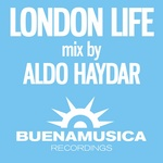 London Life/Aldo Haydar DJ mix